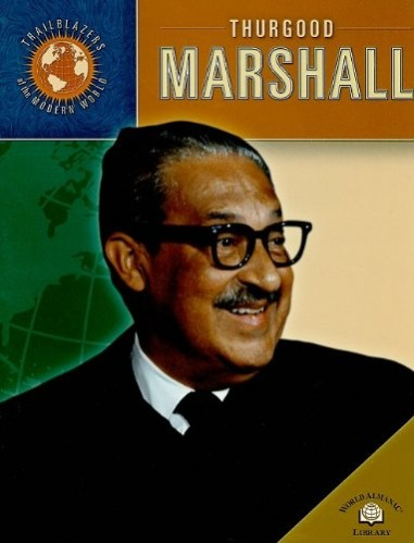 Thurgood Marshall (Trailblazers of the Modern World)